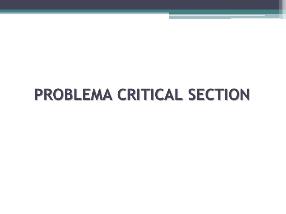 PROBLEMA CRITICAL SECTION
