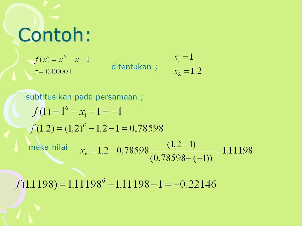 Contoh: ditentukan ; subtitusikan pada persamaan ; maka nilai