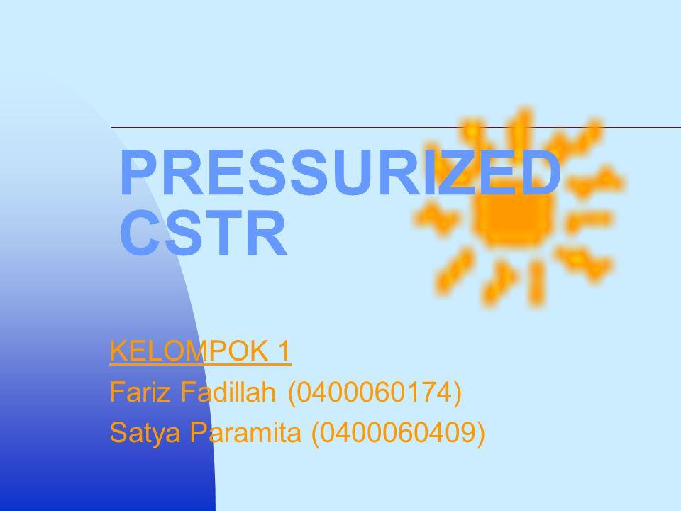 SARAN Pressurized CSTR memerlukan sistem pengendalian yang baik Adanya maintenance yang berkala pada sistem terutama pada control valve-nya