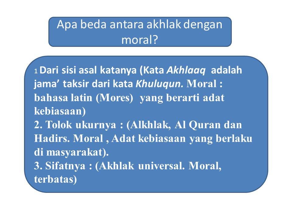 Apa beda antara akhlak dengan moral.