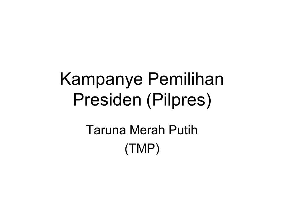 Kampanye Pemilihan Presiden (Pilpres) Taruna Merah Putih (TMP)