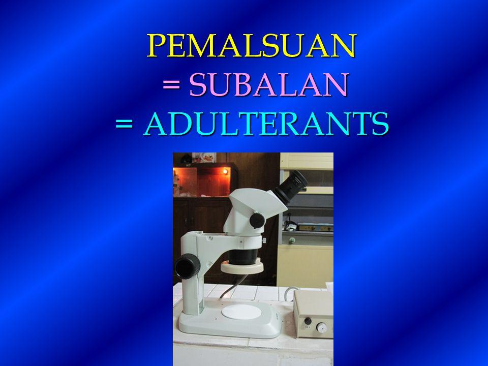 PEMALSUAN = SUBALAN = ADULTERANTS