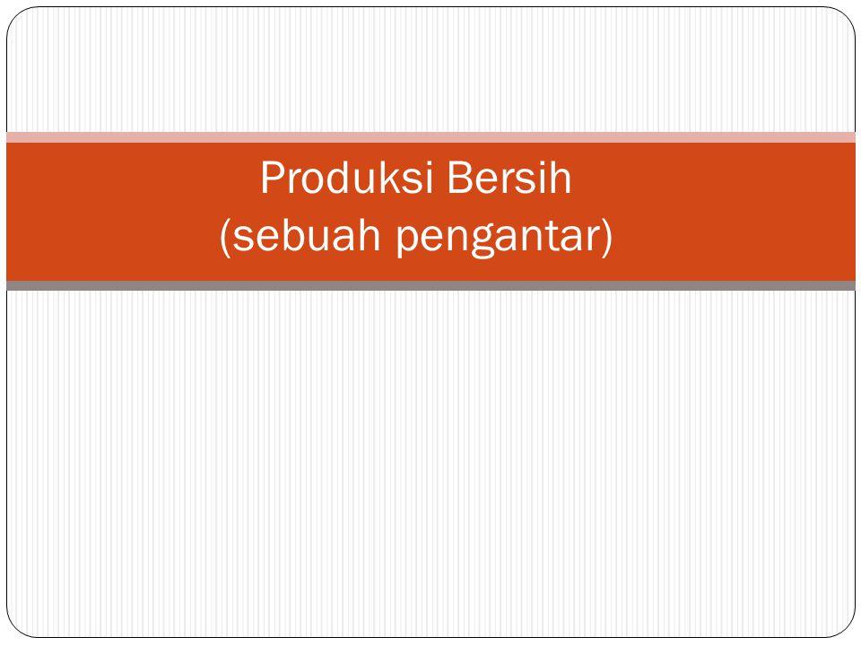 Produksi Bersih (sebuah pengantar)