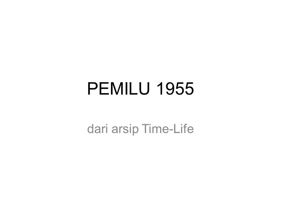 PEMILU 1955 dari arsip Time-Life
