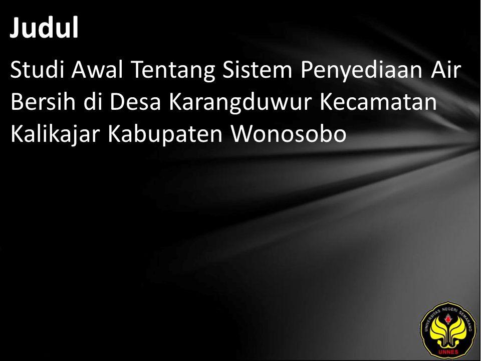 Judul Studi Awal Tentang Sistem Penyediaan Air Bersih di Desa Karangduwur Kecamatan Kalikajar Kabupaten Wonosobo