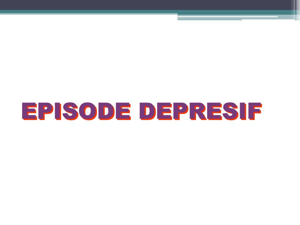 EPISODE DEPRESIF