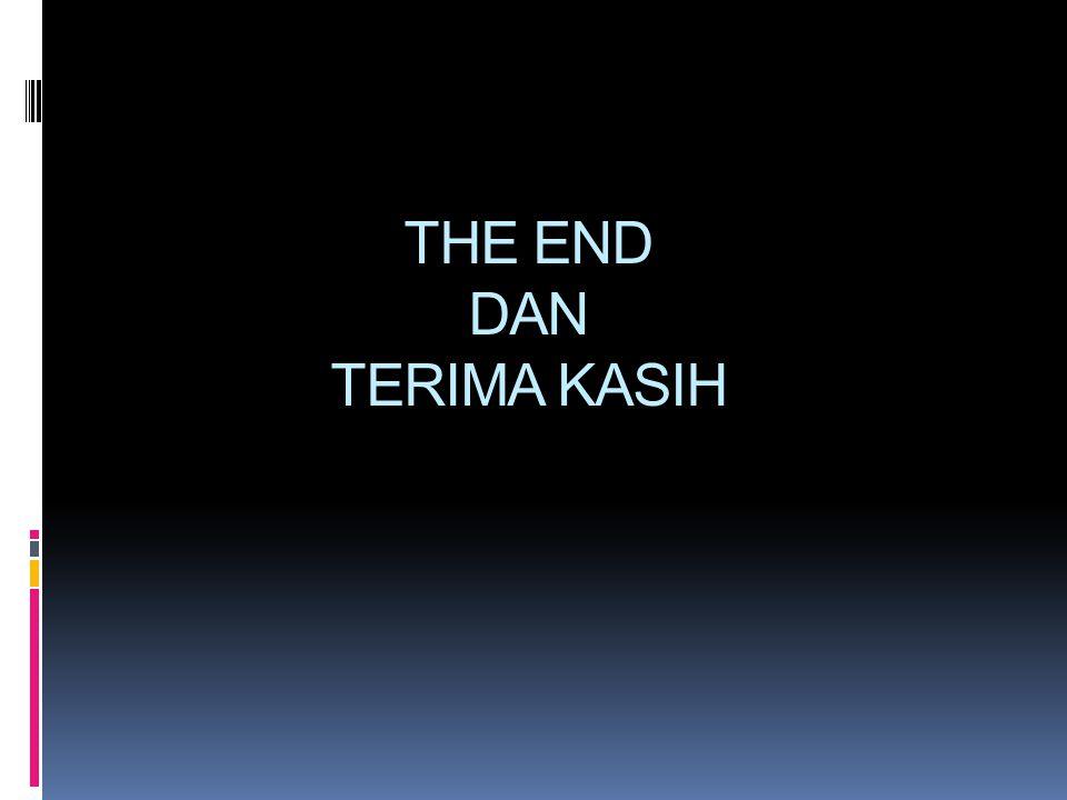 THE END DAN TERIMA KASIH