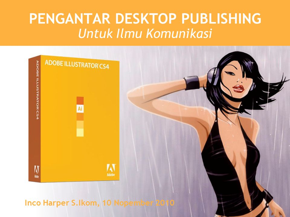 Desktop Publishing 8 TUGAS 3 Siapkan satu buah rancangan project single-panel design: Poster atau Flyer.