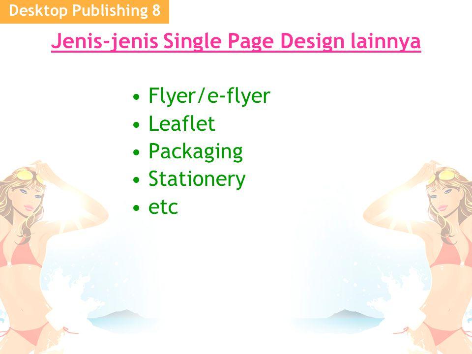 Desktop Publishing 8 Jenis-jenis Single Page Design lainnya Flyer/e-flyer Leaflet Packaging Stationery etc