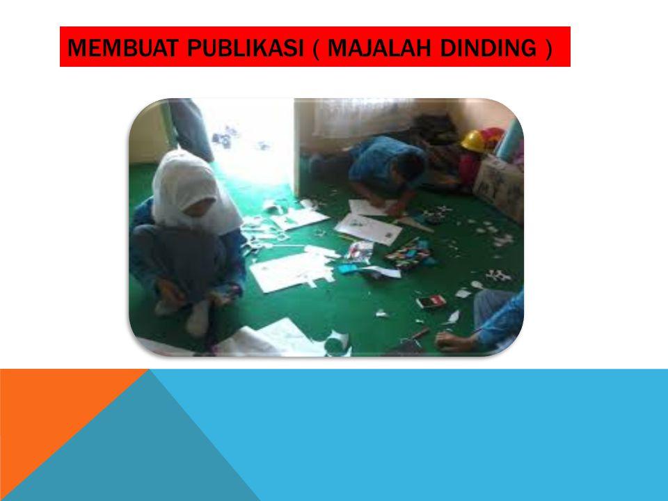 MEMBUAT PUBLIKASI ( MAJALAH DINDING )