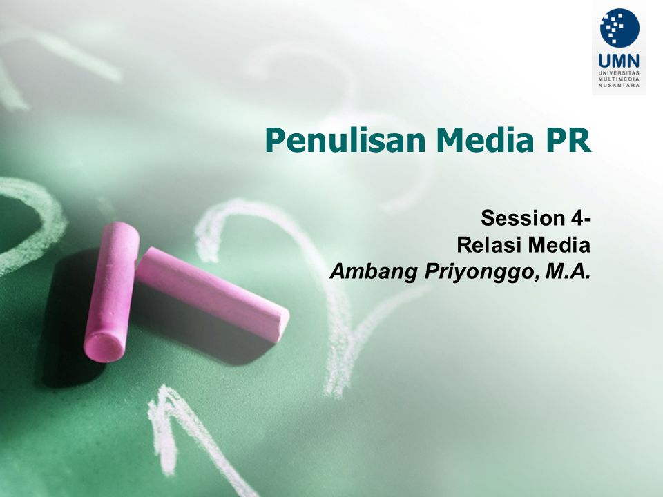Penulisan Media PR Session 4- Relasi Media Ambang Priyonggo, M.A.