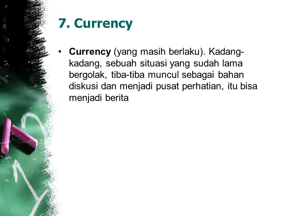 7. Currency Currency (yang masih berlaku).
