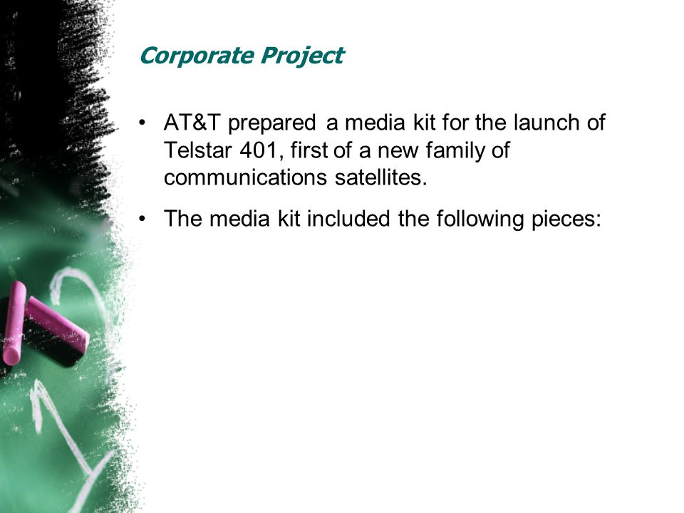 Corporate Project AT&T prepared a media kit for the launch of Telstar 401, first of a new family of communications satellites. The media kit included