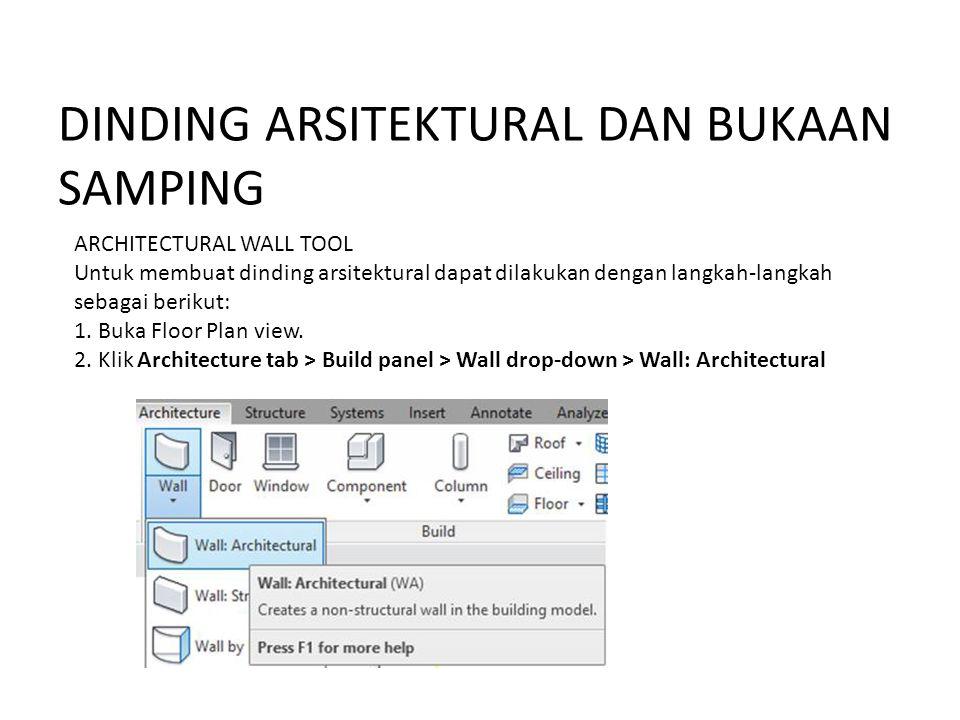 DINDING ARSITEKTURAL DAN BUKAAN SAMPING ARCHITECTURAL WALL TOOL Untuk membuat dinding arsitektural dapat dilakukan dengan langkah-langkah sebagai beri