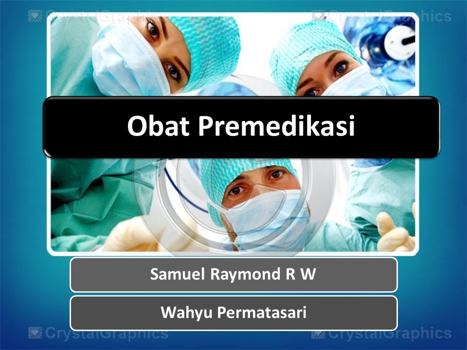 PREMEDIKASI Premedikasi adalah pemberian obat sebelum induksi anesthesia dengan tujuan untuk melancarkani induksi, pemeliharaan dan pemulihan anestesia.