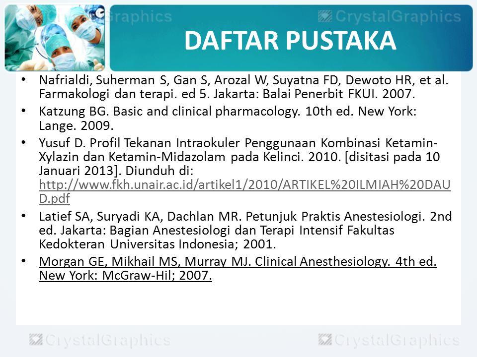 DAFTAR PUSTAKA Nafrialdi, Suherman S, Gan S, Arozal W, Suyatna FD, Dewoto HR, et al. Farmakologi dan terapi. ed 5. Jakarta: Balai Penerbit FKUI. 2007.