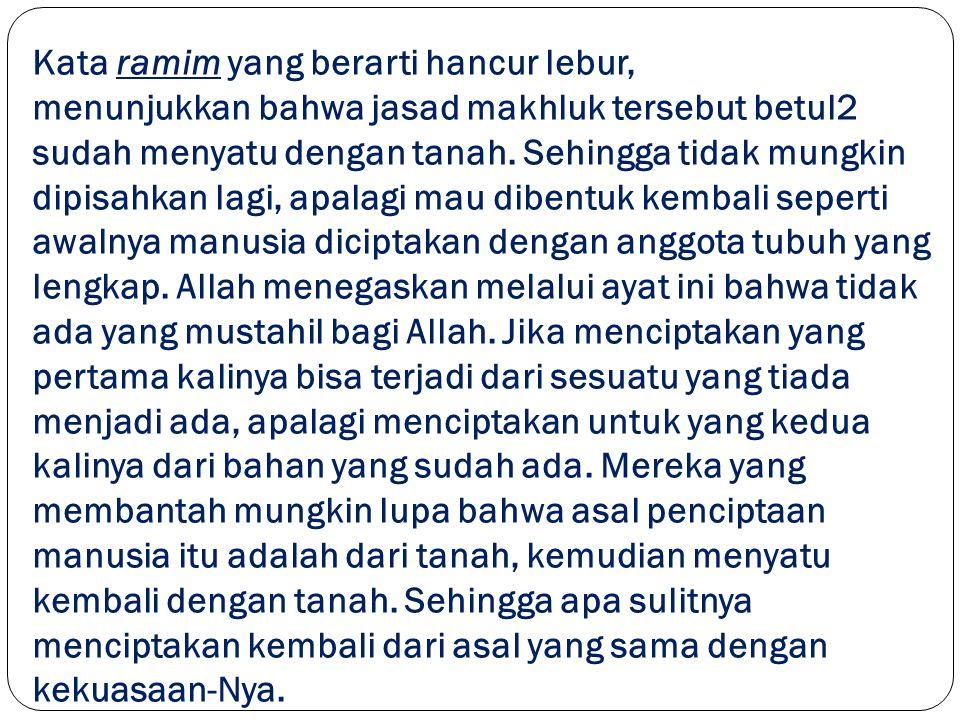 PENJELASAN KATA KUNCI Yuhyi al-izhama wa hiya ramim : peristiwa kiamat menurut Al-Qur'an akan berlansung secara sistimatis yang diawali dengan tiupan