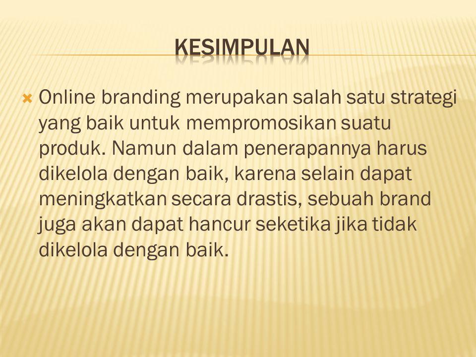  Online branding merupakan salah satu strategi yang baik untuk mempromosikan suatu produk.