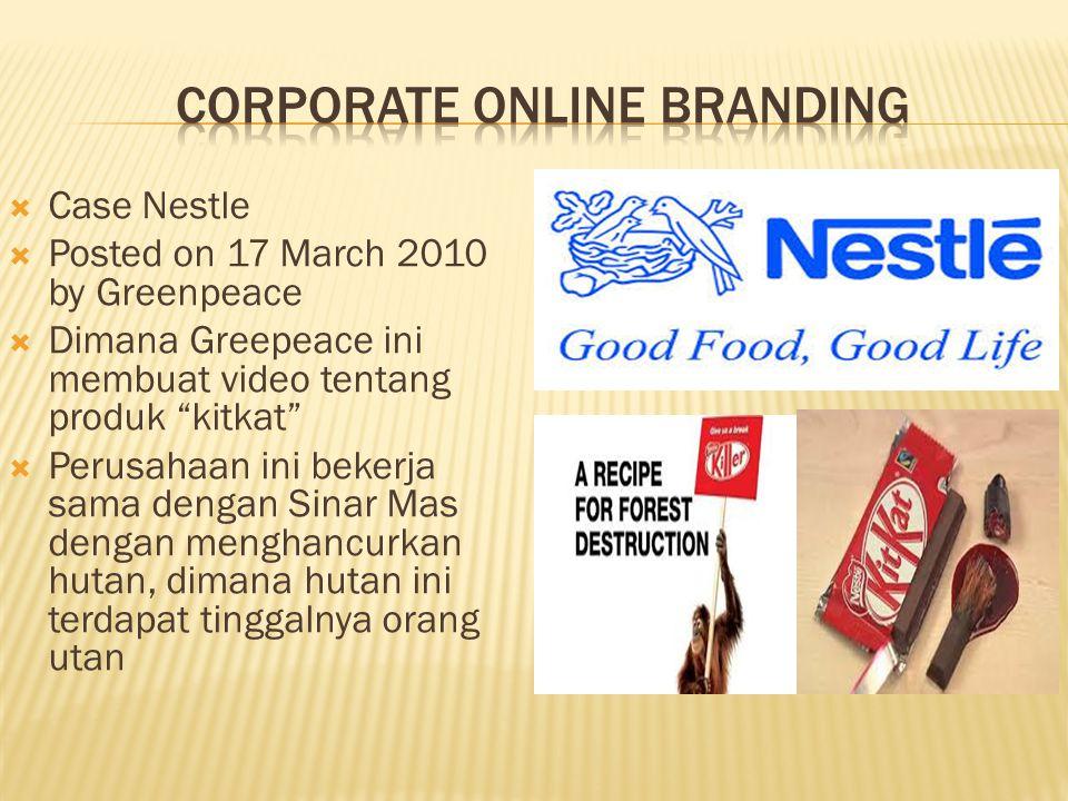  Case Nestle  Posted on 17 March 2010 by Greenpeace  Dimana Greepeace ini membuat video tentang produk kitkat  Perusahaan ini bekerja sama dengan Sinar Mas dengan menghancurkan hutan, dimana hutan ini terdapat tinggalnya orang utan