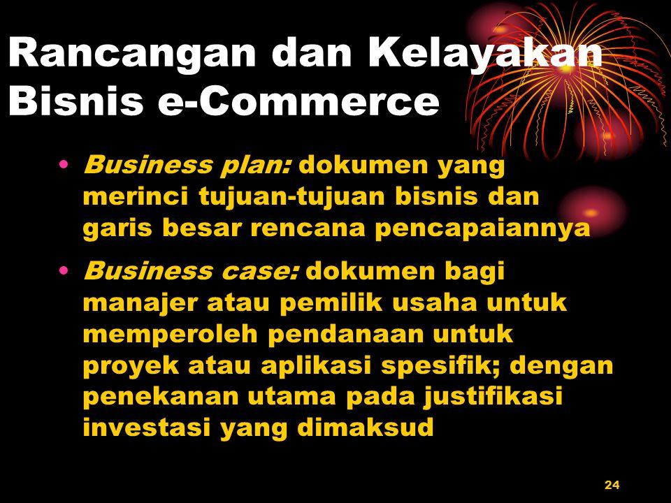 24 Rancangan dan Kelayakan Bisnis e-Commerce Business plan: dokumen yang merinci tujuan-tujuan bisnis dan garis besar rencana pencapaiannya Business c