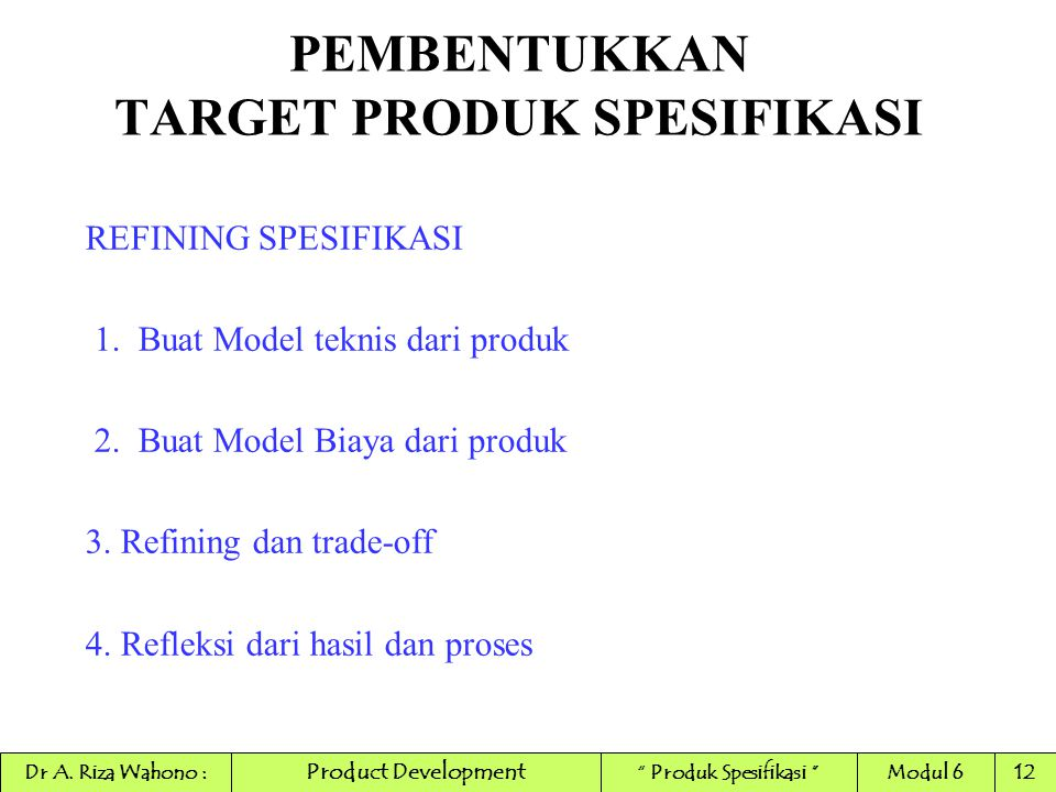 PEMBENTUKKAN TARGET PRODUK SPESIFIKASI REFINING SPESIFIKASI 1.