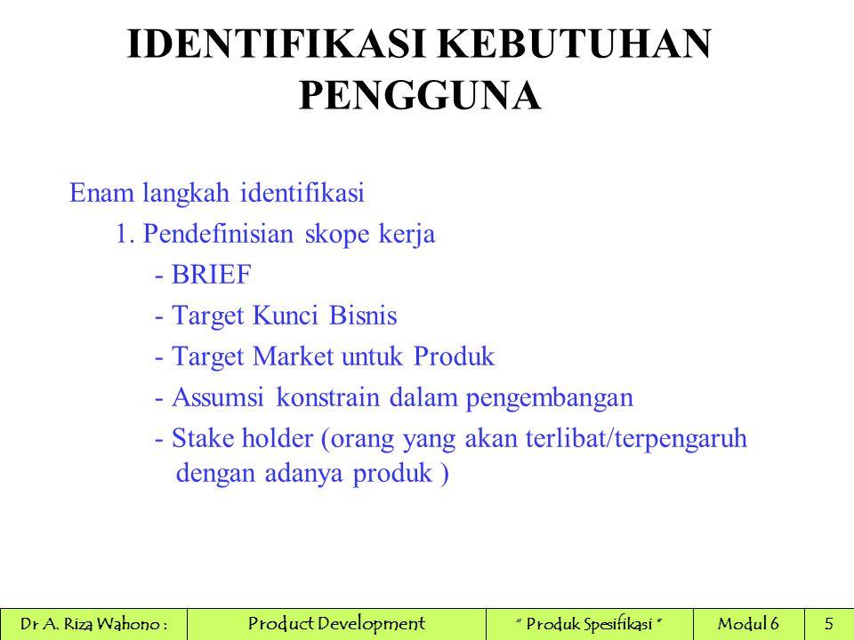 IDENTIFIKASI KEBUTUHAN PENGGUNA Enam langkah identifikasi 1.