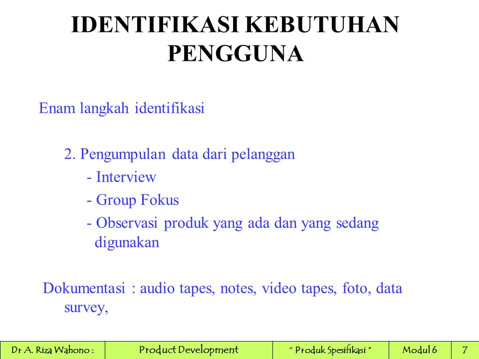IDENTIFIKASI KEBUTUHAN PENGGUNA Enam langkah identifikasi 3.