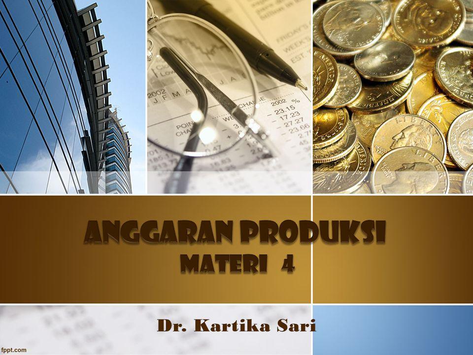 C'tive by Ticha Materi Anggaran 4 - 2 1.Konsep Dasar Anggaran Produksi 2.
