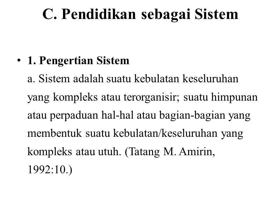 C.Pendidikan sebagai Sistem 1. Pengertian Sistem a.