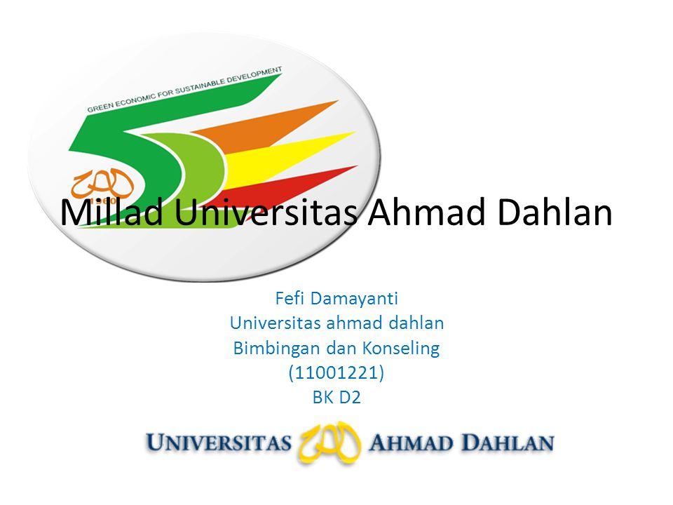 Millad Universitas Ahmad Dahlan Fefi Damayanti Universitas ahmad dahlan Bimbingan dan Konseling (11001221) BK D2