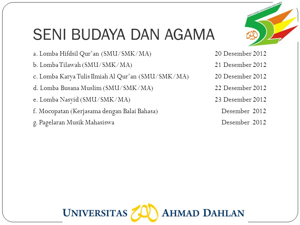 SENI BUDAYA DAN AGAMA a. Lomba Hifdsil Qur'an (SMU/SMK/MA) 20 Desember 2012 b.