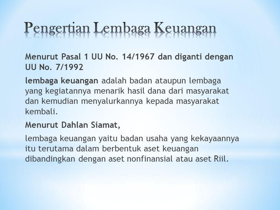Menurut Pasal 1 UU No. 14/1967 dan diganti dengan UU No.