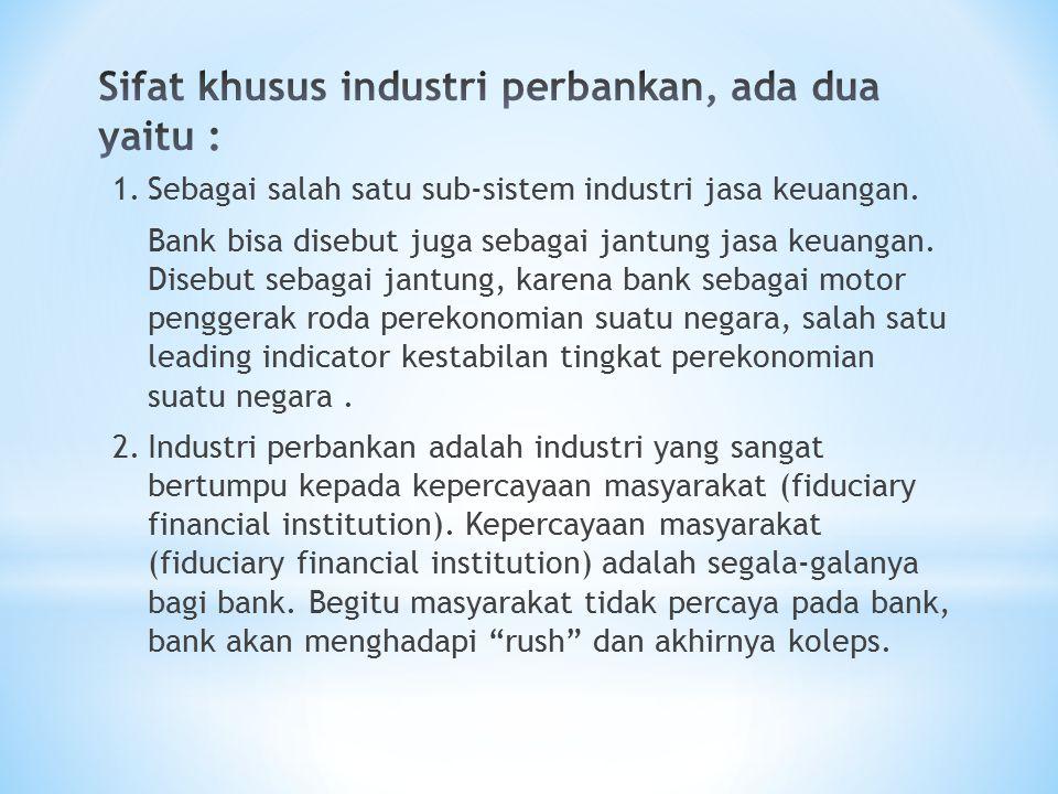 1.Sebagai salah satu sub-sistem industri jasa keuangan.