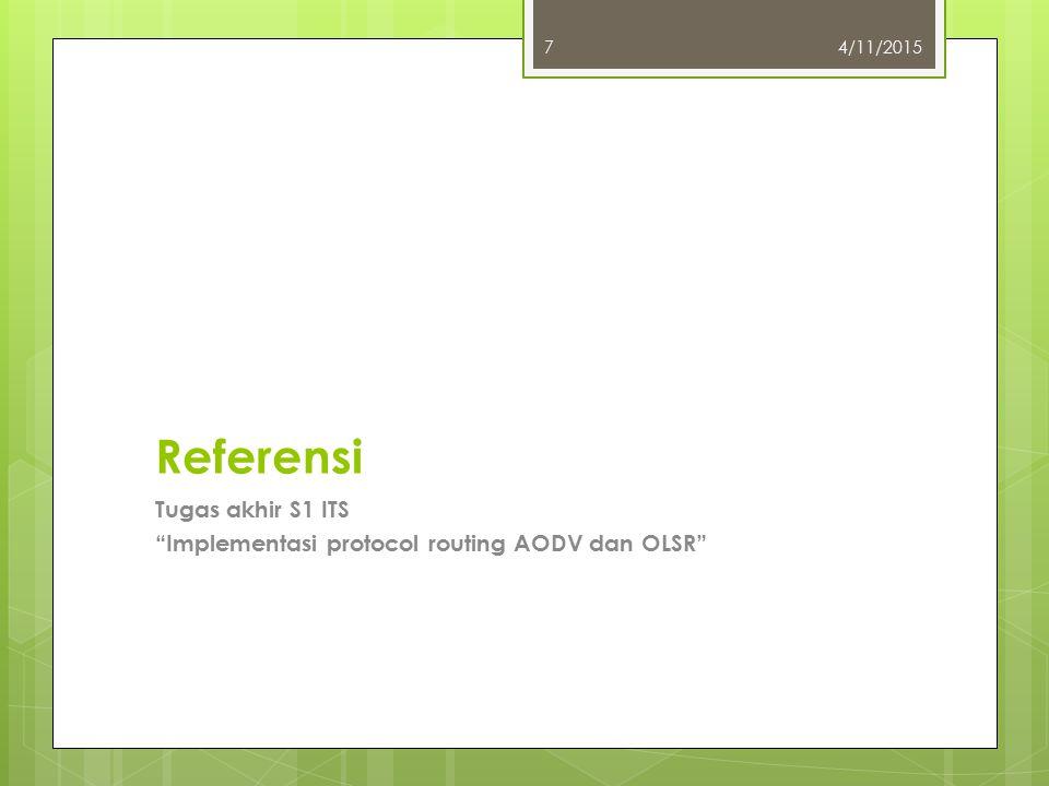 "Referensi Tugas akhir S1 ITS ""Implementasi protocol routing AODV dan OLSR"" 4/11/20157"