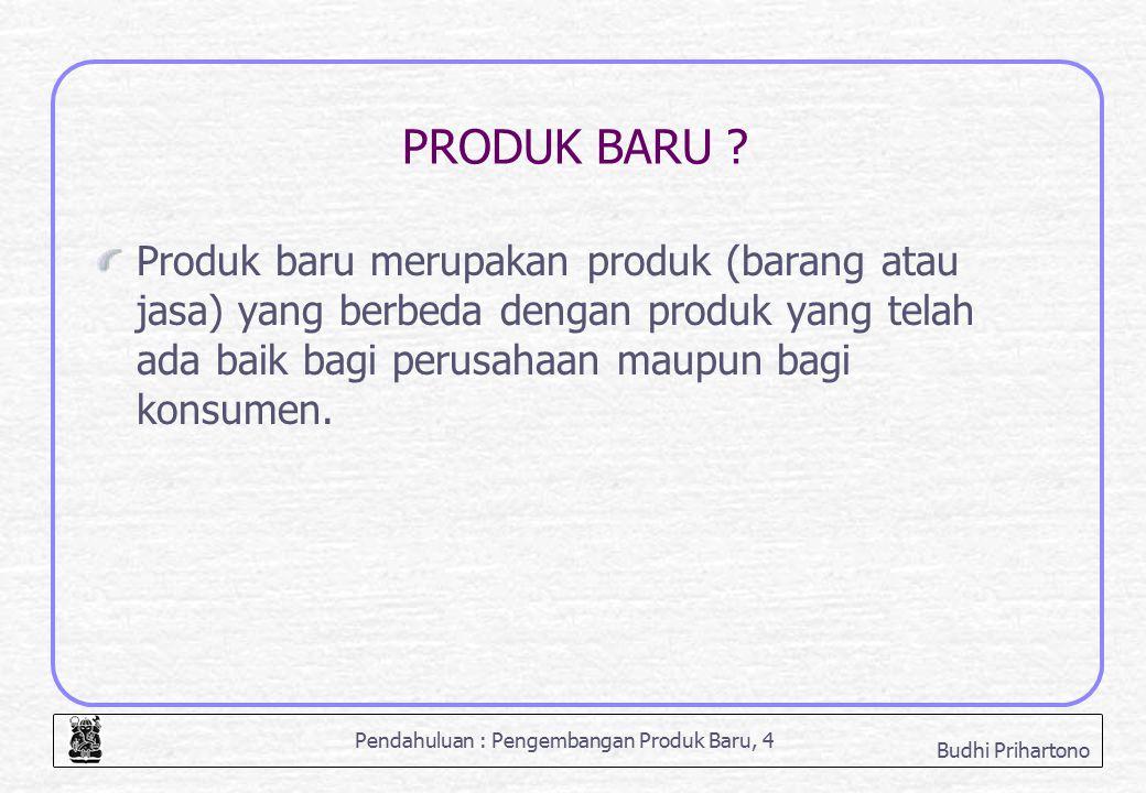 Pendahuluan : Pengembangan Produk Baru, 15 Budhi Prihartono PIONER Versus IMITATOR (sumber : Teece – dalam D'Aveni, 1994, p88).