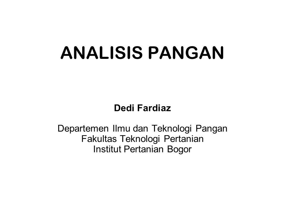 ANALISIS PANGAN Dedi Fardiaz Departemen Ilmu dan Teknologi Pangan Fakultas Teknologi Pertanian Institut Pertanian Bogor