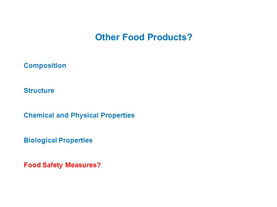 Composition Structure Chemical and Physical Properties Biological Properties Food Safety Measures.