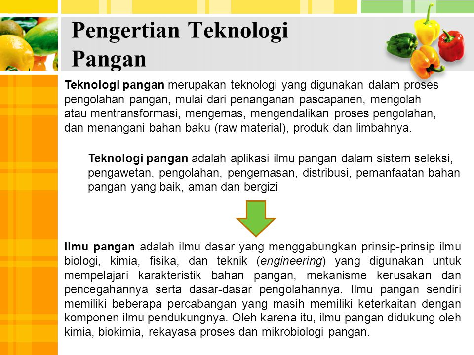 Pengertian Teknologi Pangan 1 4 Teknologi pangan merupakan teknologi yang digunakan dalam proses pengolahan pangan, mulai dari penanganan pascapanen,