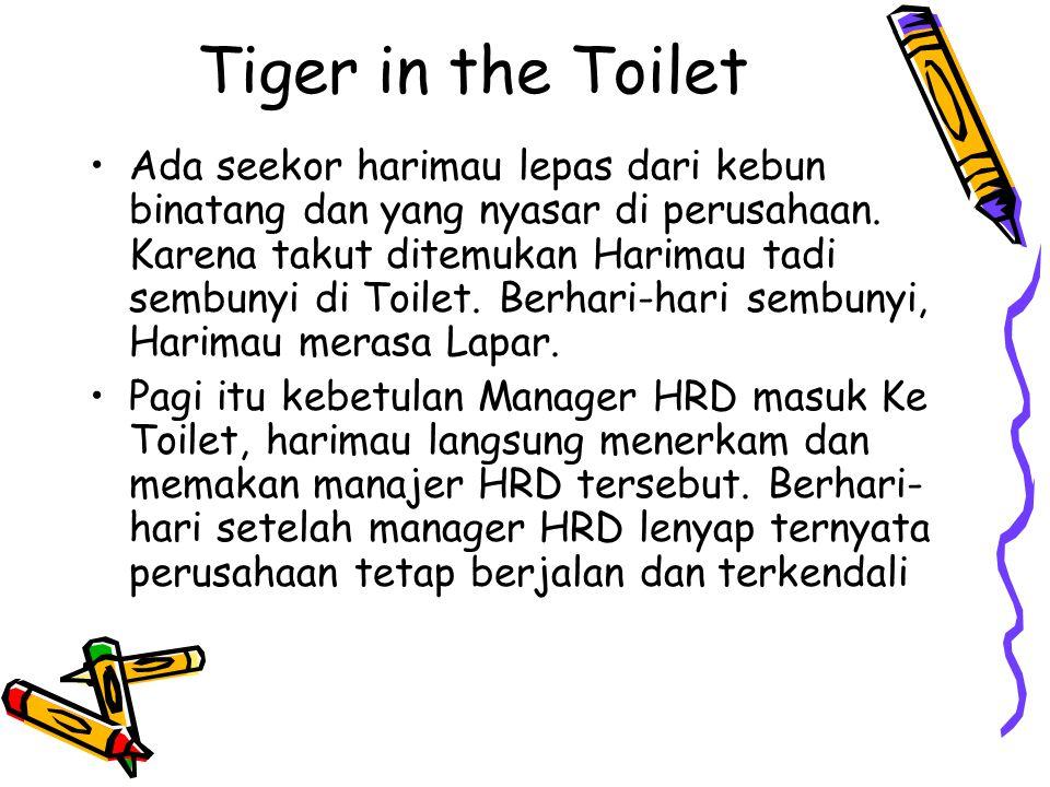 Tiger in the Toilet Ada seekor harimau lepas dari kebun binatang dan yang nyasar di perusahaan. Karena takut ditemukan Harimau tadi sembunyi di Toilet