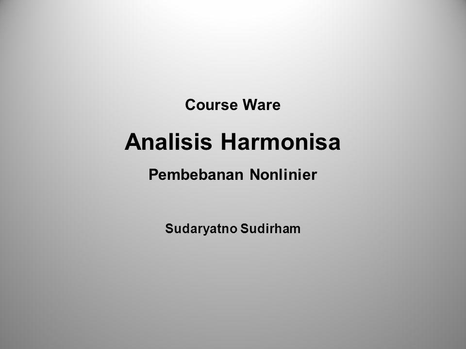 Course Ware Analisis Harmonisa Pembebanan Nonlinier Sudaryatno Sudirham