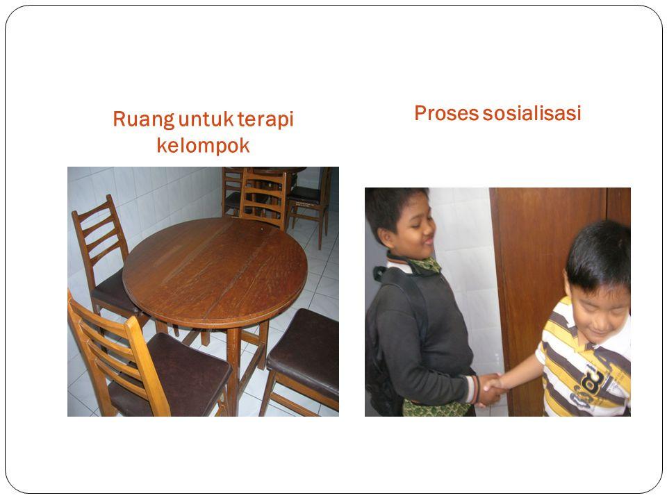 Ruang untuk terapi kelompok Proses sosialisasi