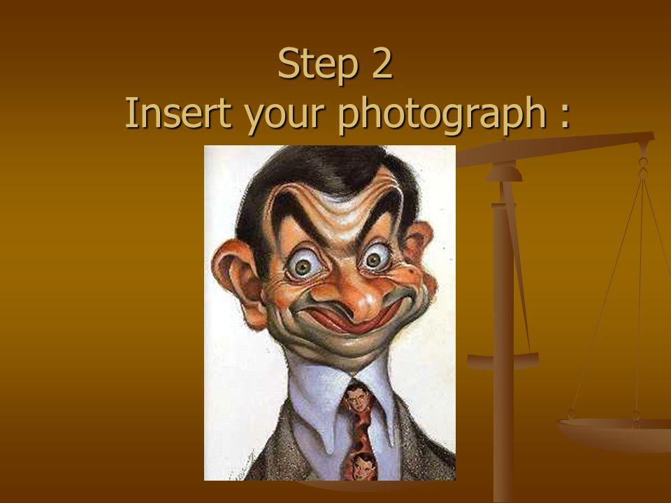 Step 3 Insert your name below your photograph : Rowan Atkinson (aka Pak Bean)