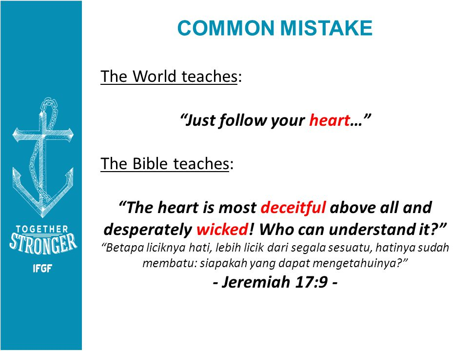 WHEN WE DON'T TAKE CARE OF OUR HEART Why did the bible said the heart is deceitful.