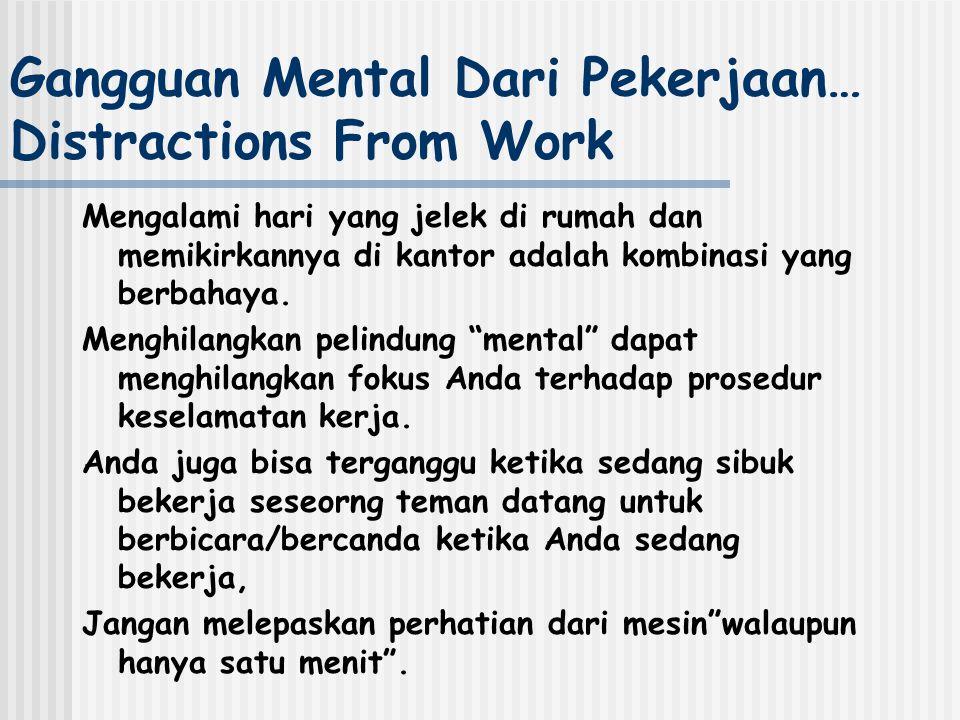 Gangguan Mental Dari Pekerjaan… Distractions From Work Mengalami hari yang jelek di rumah dan memikirkannya di kantor adalah kombinasi yang berbahaya.