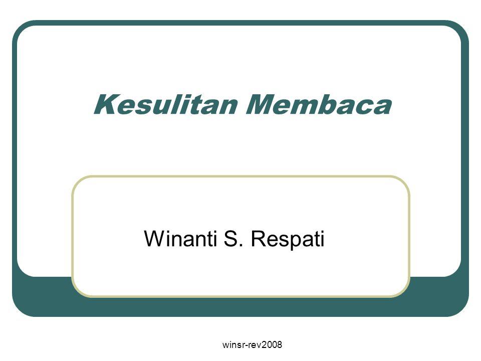 winsr-rev2008 Pengertian Kesulitan yang terkait dengan kemampuan membaca, baik kemampuan secara lisan maupun tulisan.
