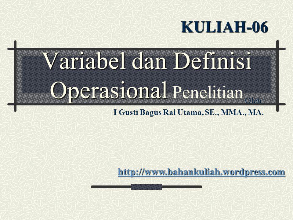 Operasionalisasi variable bermanfaat untuk: 1) mengidentifikasi criteria yang dapat diobservasi yang sedang didefinisikan; 2) menunjukkan bahwa suatu konsep atau objek mungkin mempunyai lebih dari satu definisi operasional; 3) mengetahui bahwa definisi operasional bersifat unik dalam situasi dimana definisi tersebut harus digunakan.