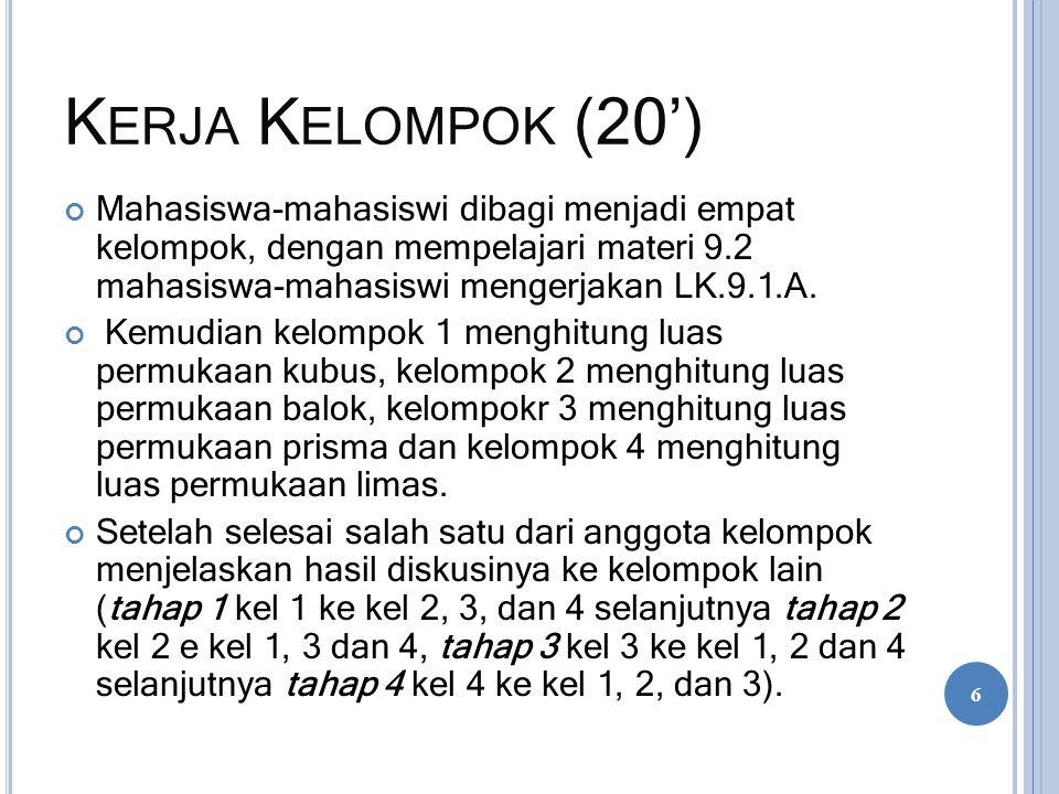 K ERJA K ELOMPOK (20') Mahasiswa-mahasiswi dibagi menjadi empat kelompok, dengan mempelajari materi 9.2 mahasiswa-mahasiswi mengerjakan LK.9.1.A. Kemu