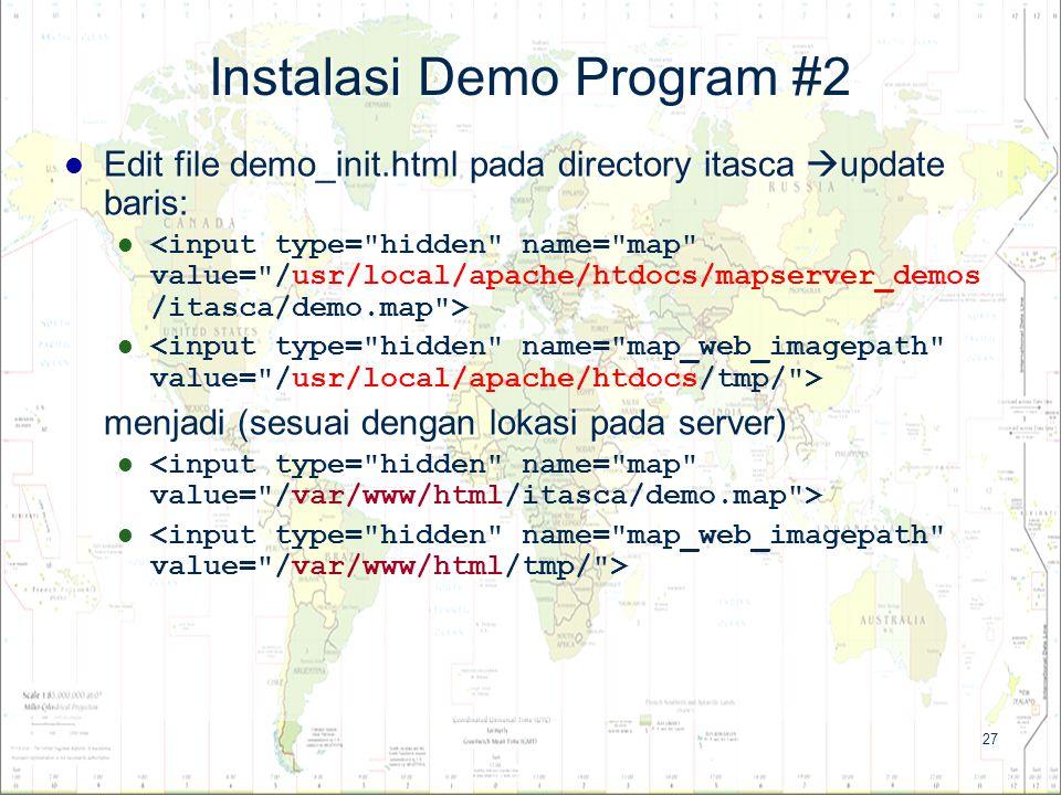 27 Instalasi Demo Program #2 Edit file demo_init.html pada directory itasca  update baris: Edit file demo_init.html pada directory itasca  update ba