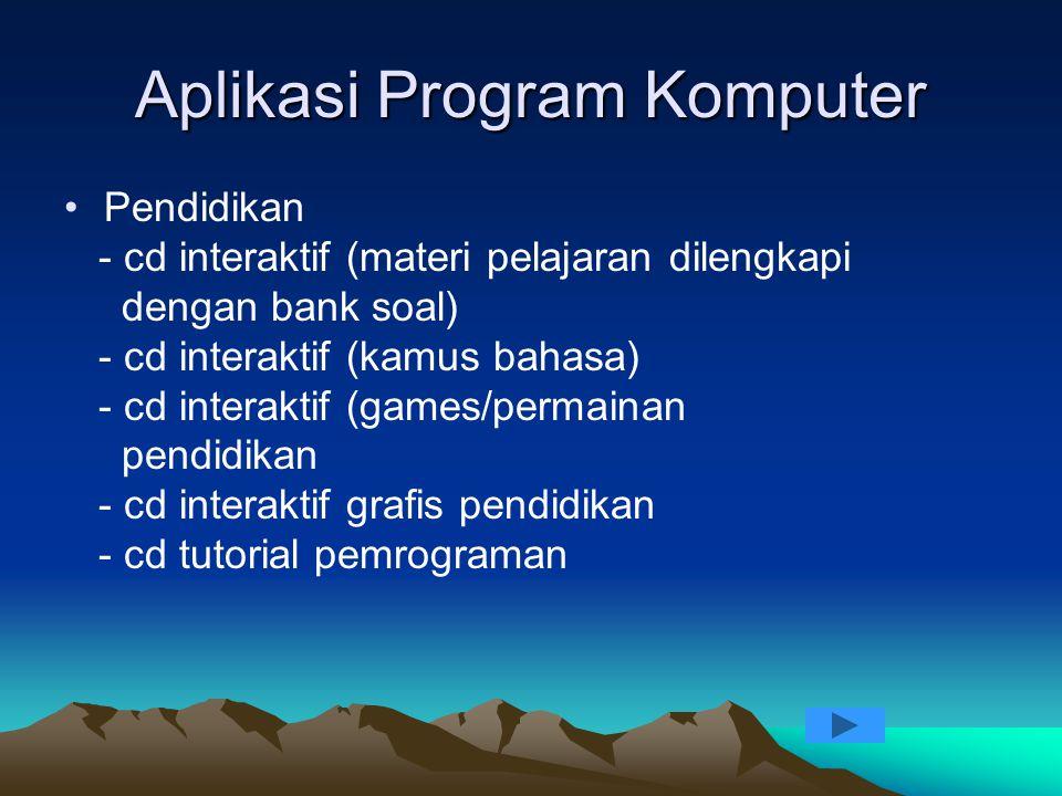 Aplikasi Program Komputer Pendidikan - cd interaktif (materi pelajaran dilengkapi dengan bank soal) - cd interaktif (kamus bahasa) - cd interaktif (ga
