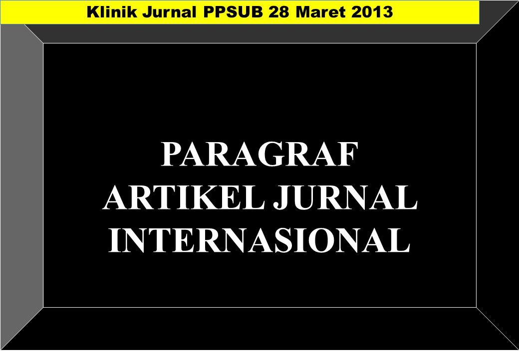 PARAGRAF ARTIKEL JURNAL INTERNASIONAL Klinik Jurnal PPSUB 28 Maret 2013